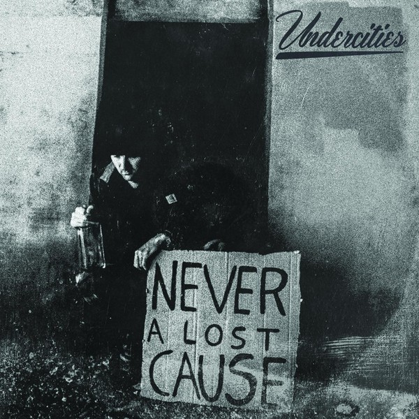 Under Cities - Never A  Lost Cause