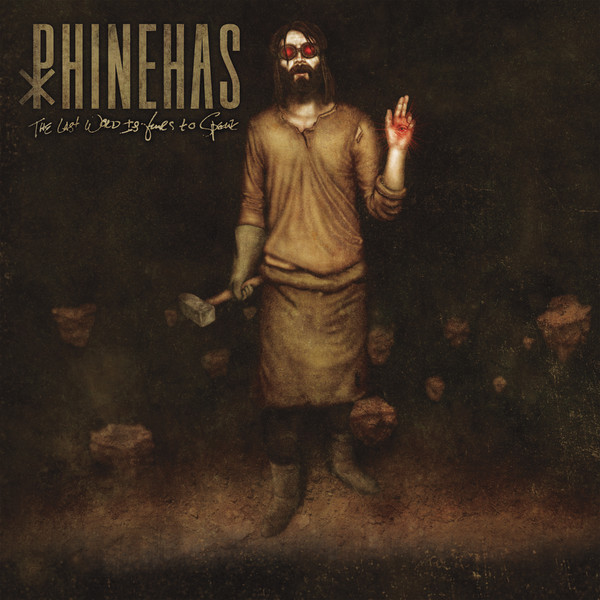 Phinehas - The Last Word Is Yours To Speak