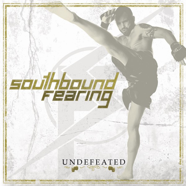 Southbound Fearing - Undefeated