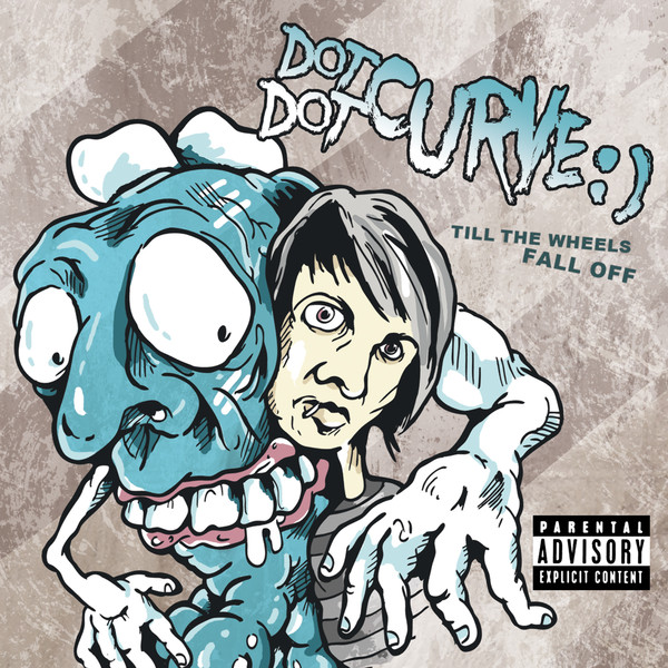 Dot Dot Curve - Till The Wheels Fall Off
