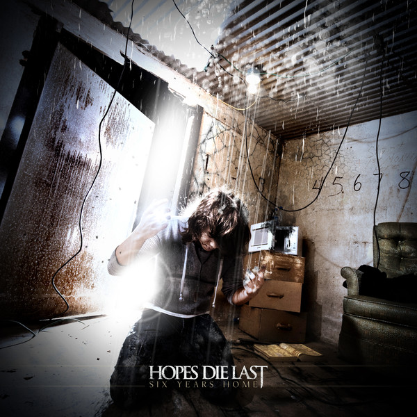 Hopes Die Last - Six Years Home