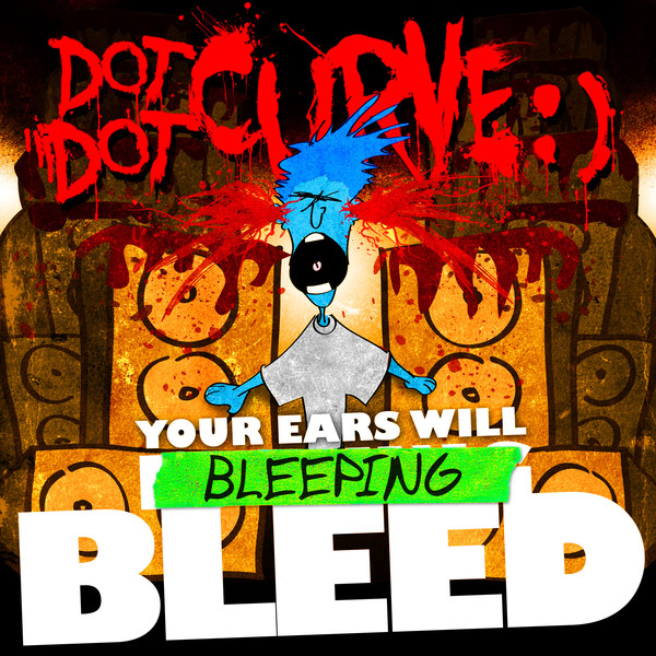 Dot Dot Curve - Your Ears Will Bleeping Bleed