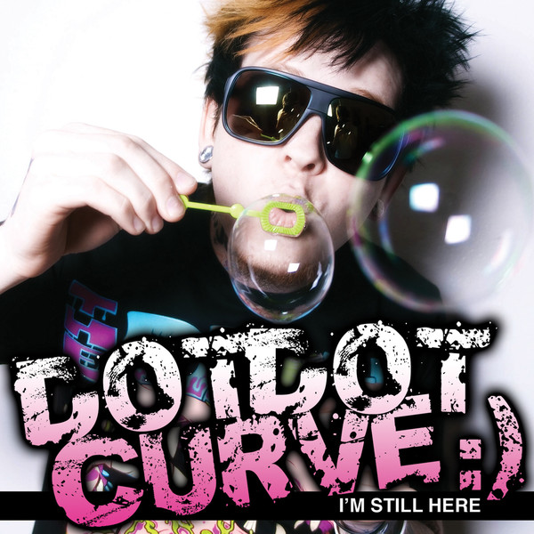 Dot Dot Curve - I'm Still Here