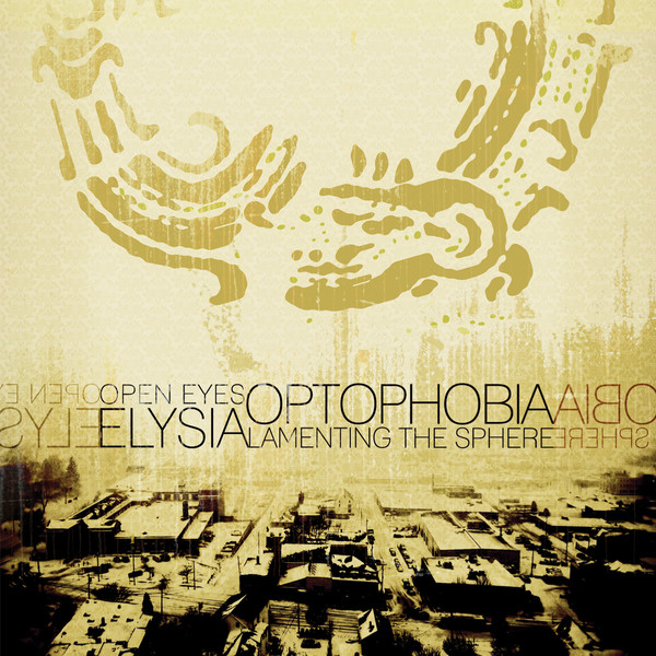 Open Eyes Elysia - Optophobia (Lamenting The Sphere)