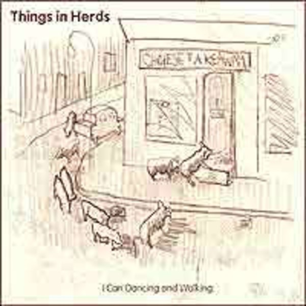 Things in Herds - I Can Dancing and Walking
