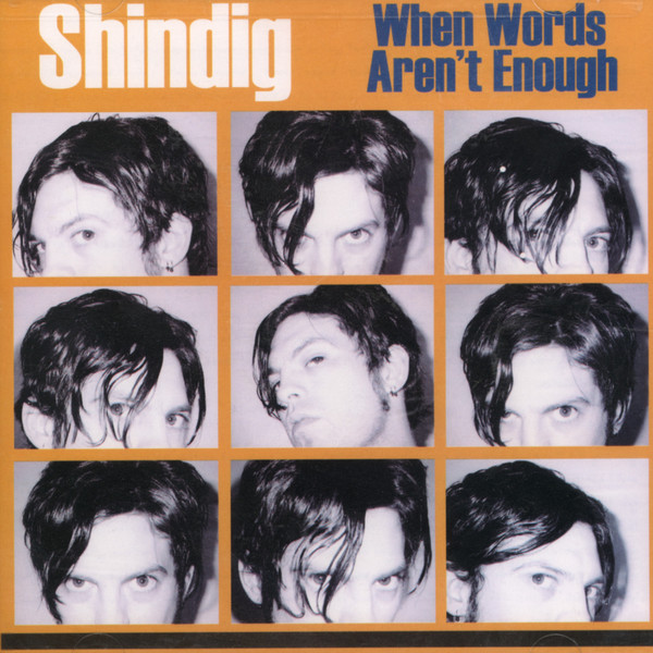 Shindig - When Words Aren't Enough