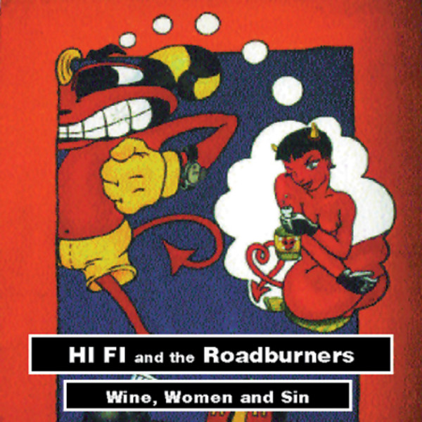 Hi Fi And The Roadburners - Wine, Women and Sin