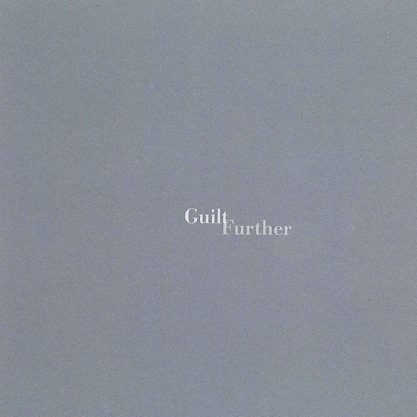 Guilt - Further