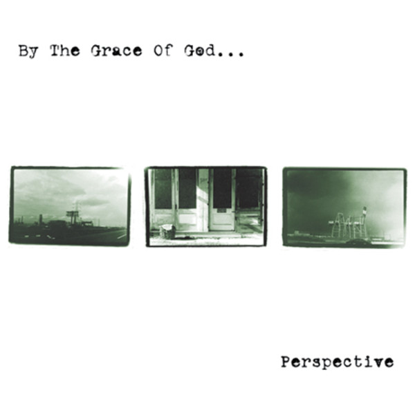 By The Grace of God - Perspective