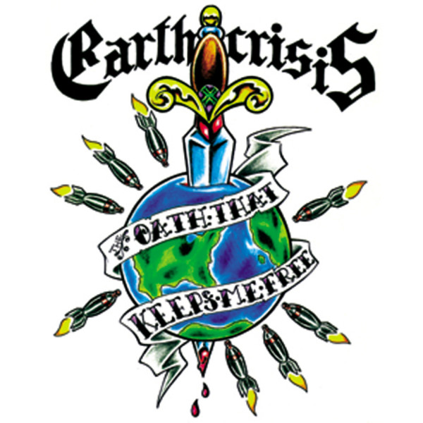 Earth Crisis - The Oath That Keeps Me Free