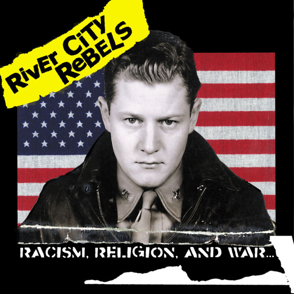 River City Rebels - Racism, Religion and War