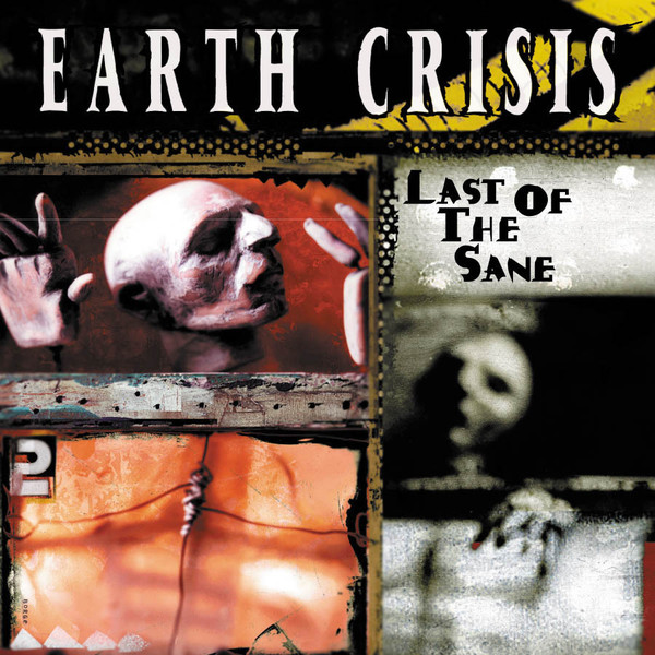 Earth Crisis - Last of The Sane