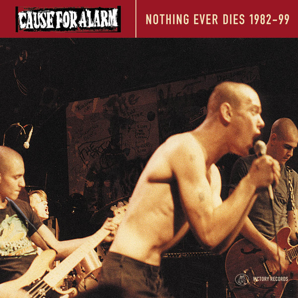 Cause For Alarm - Nothing Ever Dies