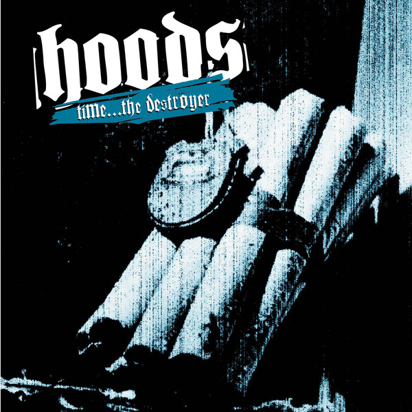Hoods - Time - The Destroyer