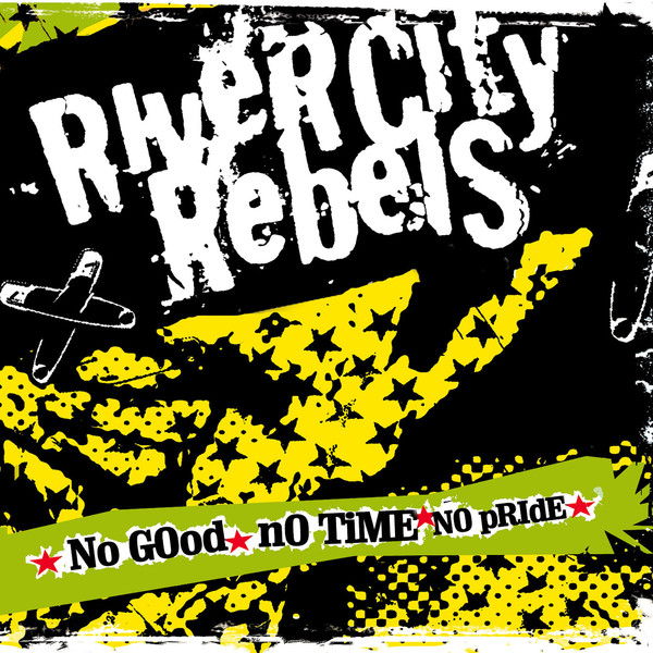 River City Rebels - No Good, No Time, No Pride