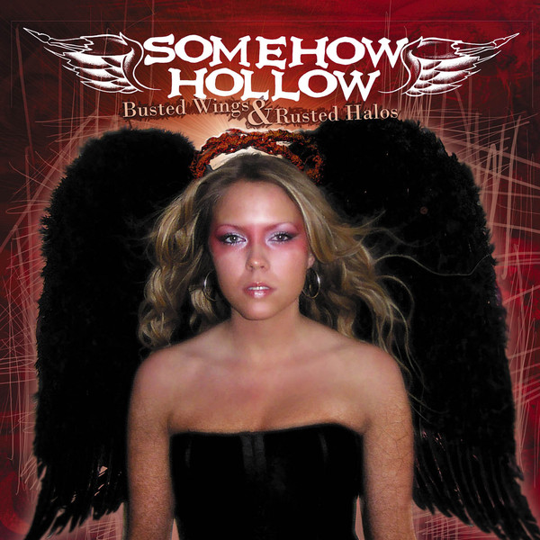 Somehow Hollow - Busted Wings And Rusted Halos