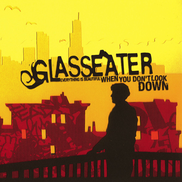 Glasseater - Everything is Beautiful When You Don't look Down