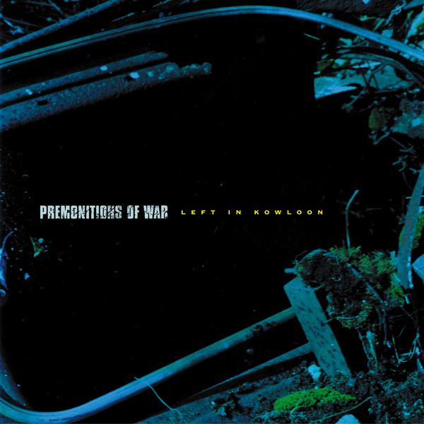 Premonitions Of War - Left In Kowloon