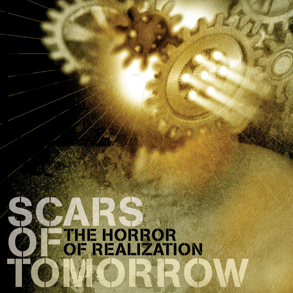 Scars Of Tomorrow - The Horror Of Realization