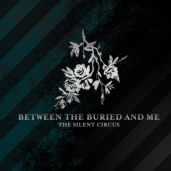 Between The Buried And Me - The Silent Circus (Re-Issue)
