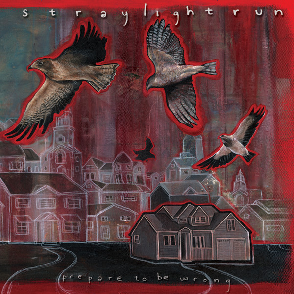 Straylight Run - Prepare To Be Wrong