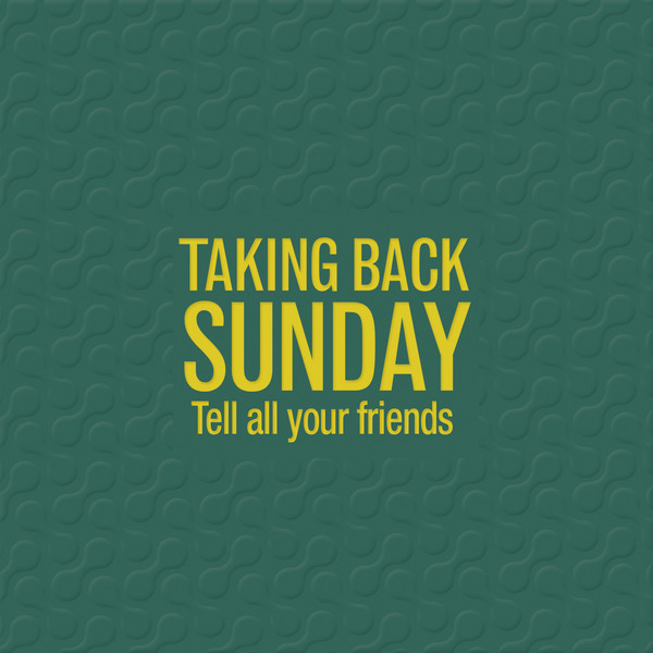 Taking Back Sunday - Tell All Your Friends BONUS-EDITION