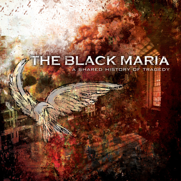 The Black Maria - A Shared History Of Tragedy