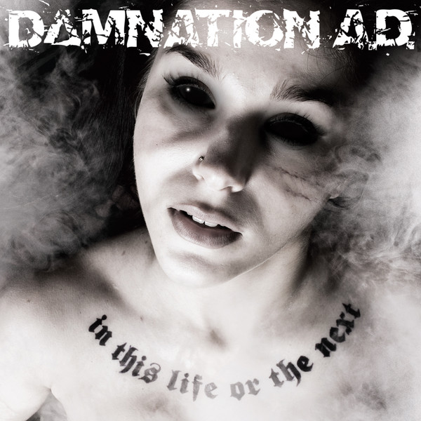Damnation A.D. - In This Life Or The Next