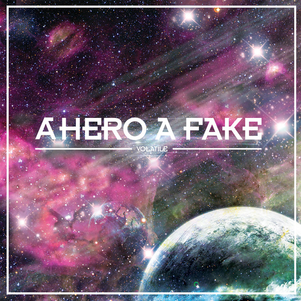 A Hero A Fake - Volatile