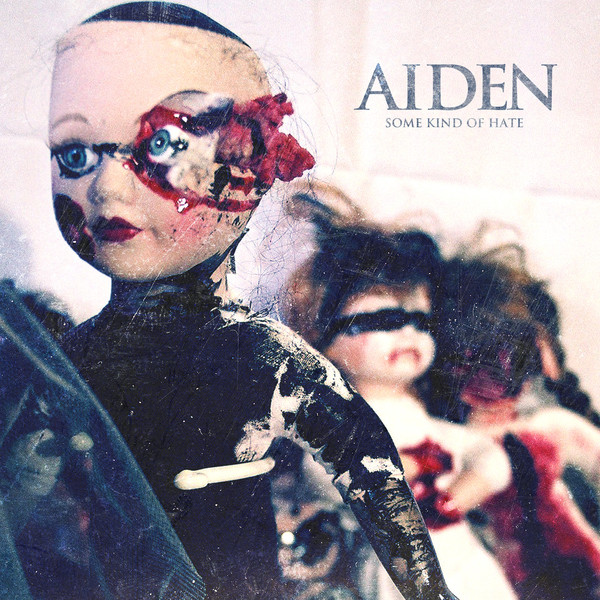 Aiden - Some Kind Of Hate