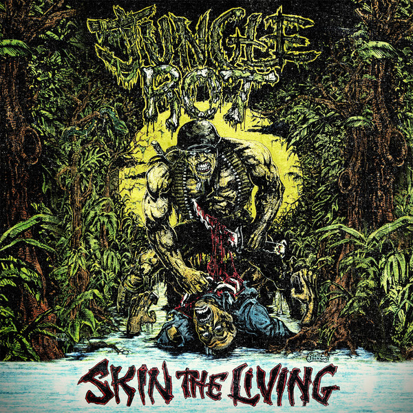 Jungle Rot - Skin The Living (Re-Issue)